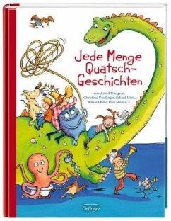 Jede Menge Quatsch-Geschichten - Lindgren, Astrid; Nöstlinger, Christine; Dietl, Erhard; Boie, Kirsten; Maar, Paul