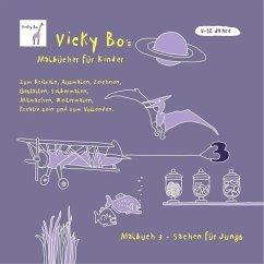 Malbuch Sachen für Jungs. Ab 5 bis 12 Jahre - Bo, Vicky