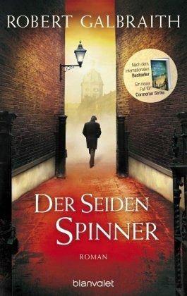 Der Seidenspinner / Cormoran Strike Bd.2 - Galbraith, Robert