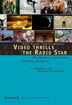 Video thrills the Radio Star (eBook, PDF) - Keazor, Henry; Wübbena, Thorsten