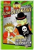 Das Erbe der Piraten / Olchi-Detektive Bd.10