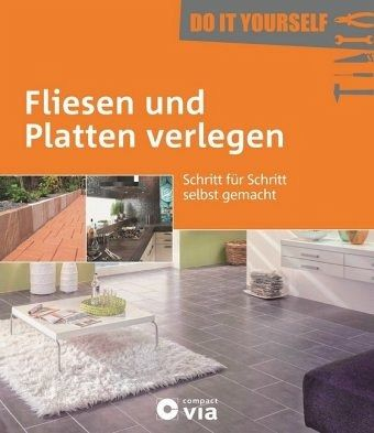 fliesen und platten verlegen do it yourself von peter wollny buch. Black Bedroom Furniture Sets. Home Design Ideas