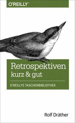 Retrospektiven - kurz & gut - Dräther, Rolf
