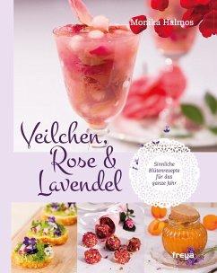 Veilchen, Rose und Lavendel - Halmos, Monika