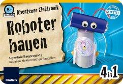 Abenteuer Elektronik Roboter bauen (Experimenti...