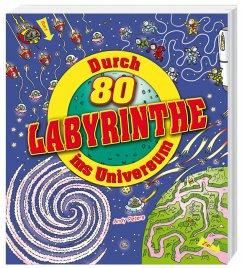 Durch 80 Labyrinthe ins Universum