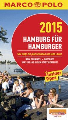 Marco Polo Reiseführer Hamburg für Hamburger 2015 - Klose, Peter; Schreiber, Petra; Wienfeld, Katrin