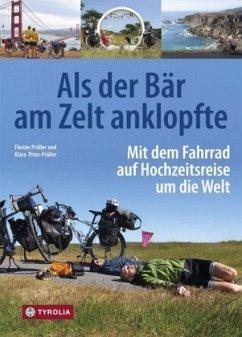 Als der Bär am Zelt anklopfte - Prüller, Florian; Prinz-Prüller, Klara