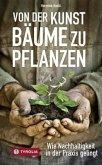 Von der Kunst Bäume zu pflanzen