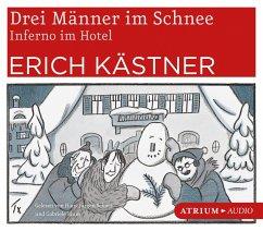Drei Männer im Schnee / Inferno im Hotel, 4 Audio-CDs - Kästner, Erich