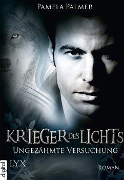 Ungezähmte Versuchung / Krieger des Lichts Bd.8 (eBook, ePUB)