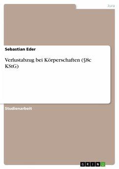 Verlustabzug bei Körperschaften (§8c KStG) - Eder, Sebastian