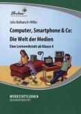 Computer, Smartphone & Co: Die Welt der Medien (PR)