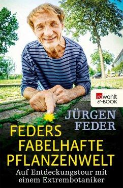Feders fabelhafte Pflanzenwelt (eBook, ePUB) - Feder, Jürgen