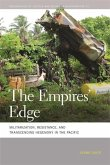 The Empires' Edge: Militarization, Resistance, and Transcending Hegemony in the Pacific