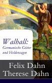 Walhall: Germanische Götter und Heldensagen (eBook, ePUB)