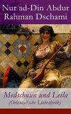 Medschnun und Leila (Orientalische Liebeslyrik) - Vollständige deutsche Ausgabe (eBook, ePUB)