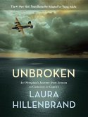 Unbroken (the Young Adult Adaptation): An Olympian's Journey from Airman to Castaway to Captive