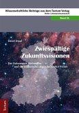 Zwiespältige Zukunftsvisionen (eBook, PDF)