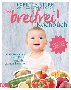 Das breifrei!-Kochbuch - Stern, Loretta;Gaca, Anja C.;Gansterer, David