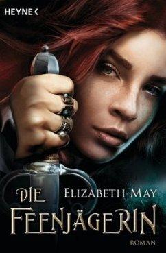 Die Feenjägerin - May, Elizabeth