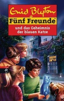 Fünf Freunde und das Geheimnis der blauen Katze / Fünf Freunde Bd.70 - Blyton, Enid
