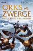 Der Schatz der Ahnen / Orks vs. Zwerge Bd.3