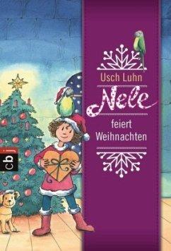 Nele feiert Weihnachten / Nele Bd.8 - Luhn, Usch