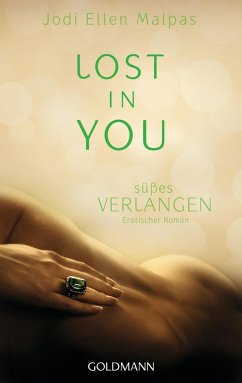 Süßes Verlangen / Lost in you Bd.2 - Malpas, Jodi Ellen