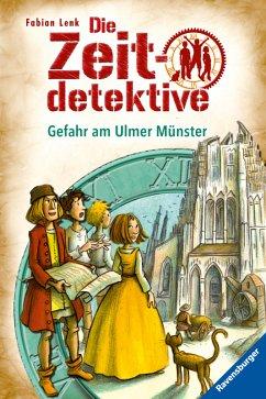 Gefahr am Ulmer Münster / Die Zeitdetektive Bd.19 (eBook, ePUB) - Lenk, Fabian