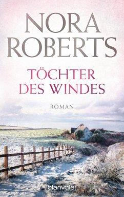 Töchter des Windes / Irland Trilogie Bd.2 - Roberts, Nora