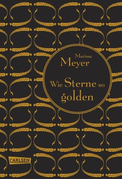 Wie Sterne so golden / Luna Chroniken Bd.3 - Meyer, Marissa