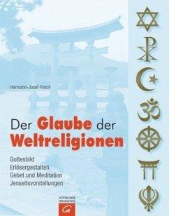 Der Glaube der Weltreligionen - Frisch, Hermann-Josef