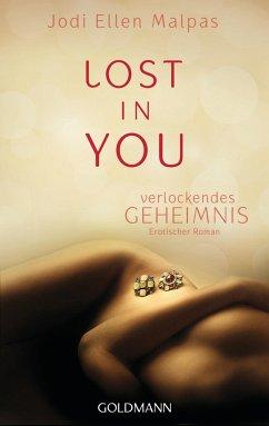 Verlockendes Geheimnis / Lost in you Bd.1 - Malpas, Jodi Ellen