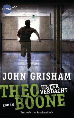Theo Boone unter Verdacht / Theo Boone Bd.3 - Grisham, John