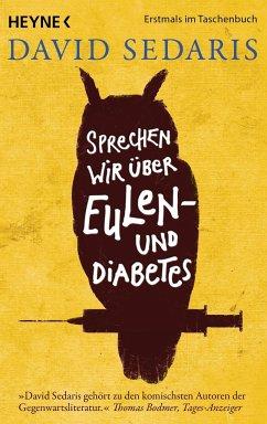Sprechen wir über Eulen - und Diabetes - Sedaris, David