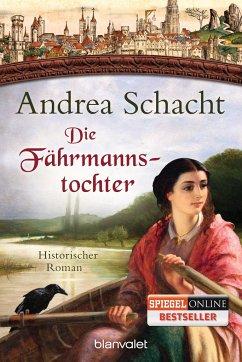 Die Fährmannstochter / Myntha, die Fährmannstochter Bd.1 - Schacht, Andrea