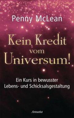 Kein Kredit vom Universum!