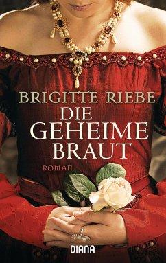 Die geheime Braut - Riebe, Brigitte