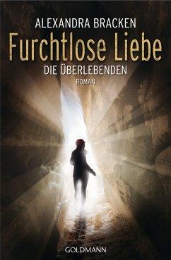 Furchtlose Liebe / Die Überlebenden Bd.2 - Bracken, Alexandra