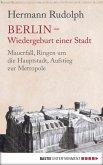 Berlin - Wiedergeburt einer Stadt (eBook, ePUB)