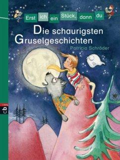 Die schaurigsten Gruselgeschichten / Erst ich ein Stück, dann du. Sammelbände Bd. 7 - Schröder, Patricia
