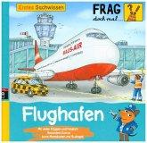 Flughafen / Frag doch mal ... die Maus! Erstes Sachwissen Bd.18