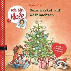 Nele wartet auf Weihnachten / Ich bin Nele Bd.8 - Luhn, Usch