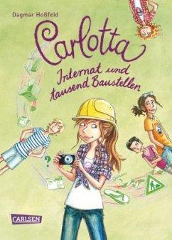 Internat und tausend Baustellen / Carlotta Bd.5 - Hoßfeld, Dagmar