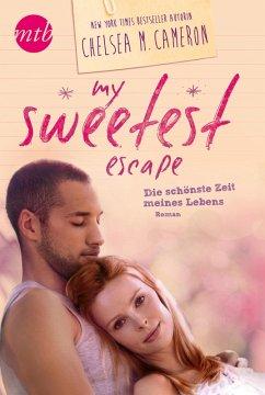 My Sweetest Escape - Die schönste Zeit meines Lebens (eBook, ePUB) - Cameron, Chelsea M.