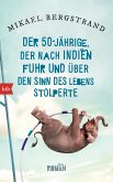 Der Fünfzigjährige, der nach Indien fuhr und über den Sinn des Lebens stolperte / Der Fünfzigjährige-Trilogie Bd.1