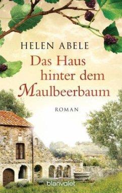 Das Haus hinter dem Maulbeerbaum - Abele, Helen