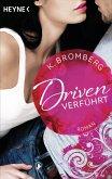 Verführt / Driven Bd.1