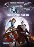 Der Planet aus Eis / Sternenritter Bd.3
